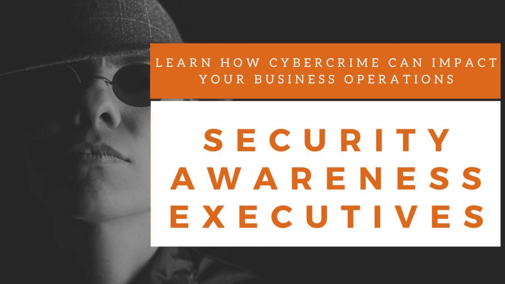 security awareness executives
